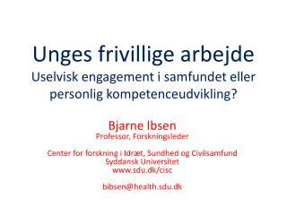 Unges frivillige arbejde  Uselvisk engagement i samfundet eller personlig kompetenceudvikling?