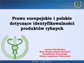 Prawo europejskie i polskie dotyczące identyfikowalności produktów rybnych