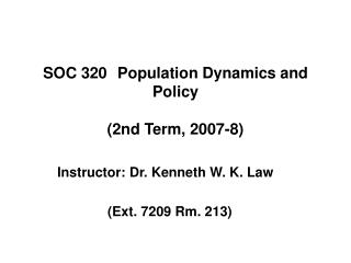 SOC 320	 Population Dynamics and Policy (2nd Term, 2007-8)