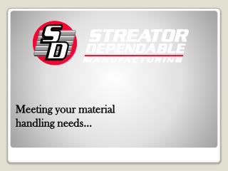 Meeting your material handling needs…