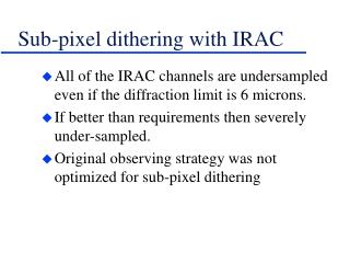 Sub-pixel dithering with IRAC