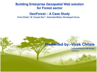 Building Enterprise Geospatial Web solution for Forest sector  GeoForest – A Case Study