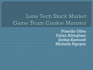 Lane Tech Stock Market  Game:Team  Cookie Monster