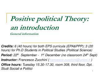 Positive political Theory: an introduction General information