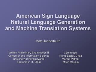 American Sign Language  Natural Language Generation  and Machine Translation Systems