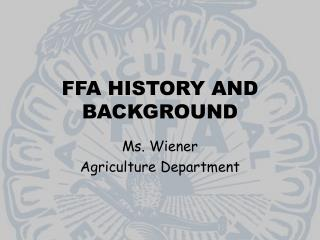 FFA HISTORY AND BACKGROUND