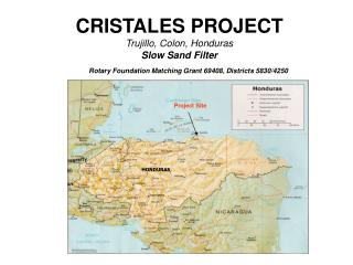 CRISTALES PROJECT Trujillo, Colon, Honduras Slow Sand Filter