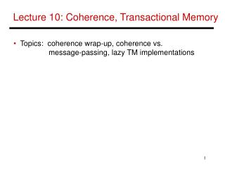 Lecture 10: Coherence, Transactional Memory