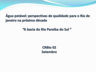�gua pot�vel: perspectivas de qualidade para o Rio de janeiro na pr�xima d�cada