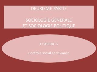 DEUXIEME PARTIE SOCIOLOGIE GENERALE  ET SOCIOLOGIE POLITIQUE