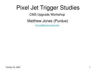 Pixel Jet Trigger Studies