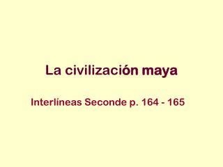La civilizaci ón maya