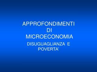 APPROFONDIMENTI  DI     MICROECONOMIA