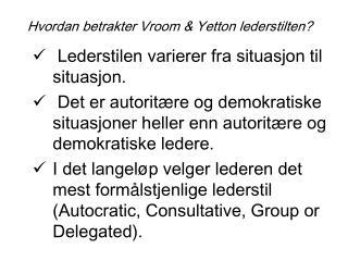 Hvordan betrakter Vroom & Yetton lederstilten?