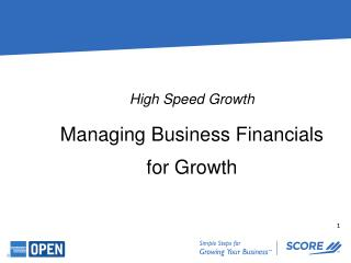 High Speed Growth Managing Busines s  Financials for Growth