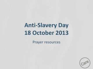 Anti-Slavery Day 18 October 2013