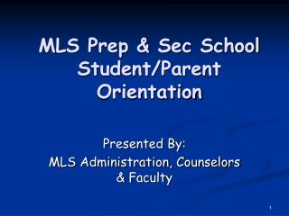 MLS Prep & Sec School Student/Parent Orientation