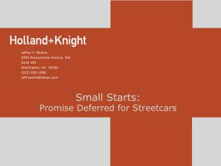 Small Starts: Promise Deferred for Streetcars