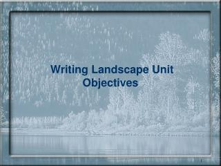 Writing Landscape Unit Objectives