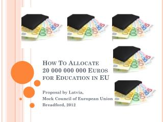 How  To  Allocate 20 000 000 000  Euros for Education in  EU