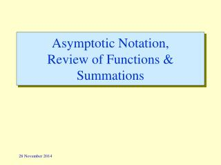 Asymptotic Notation, Review of Functions & Summations