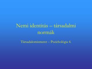 Nemi identitás – társadalmi normák