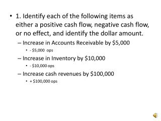 More Cash Flow….. Increase  cash expenses by $60,000  -$60,000 ops