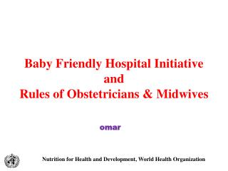 Baby Friendly Hospital Initiative and Rules of Obstetricians & Midwives