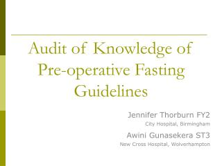 Audit of Knowledge of Pre-operative Fasting Guidelines