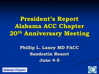 President s Report Alabama ACC Chapter 20th Anniversary Meeting
