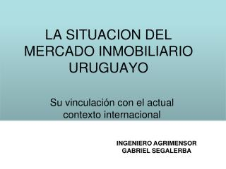 LA SITUACION DEL MERCADO INMOBILIARIO URUGUAYO