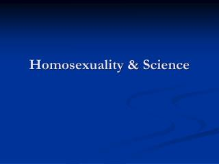 Homosexuality & Science