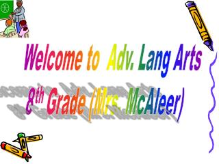 Welcome to  Adv. Lang Arts 8 th  Grade (Mrs.  McAleer )