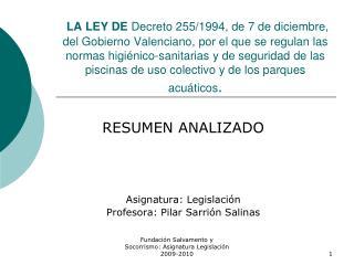 RESUMEN ANALIZADO Asignatura: Legislación Profesora: Pilar Sarrión Salinas