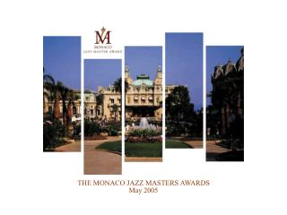 THE MONACO JAZZ MASTERS AWARDSMay 2005