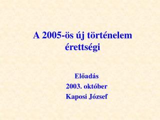 A 2005- s  j t rt nelem  retts gi