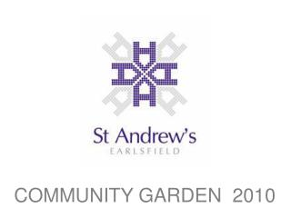 COMMUNITY GARDEN  2010