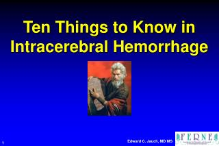 Ten Things to Know in Intracerebral Hemorrhage