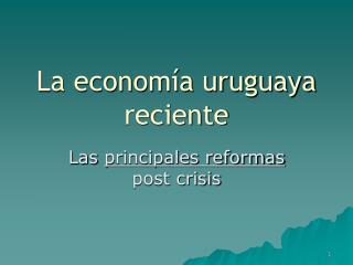 La economía uruguaya reciente