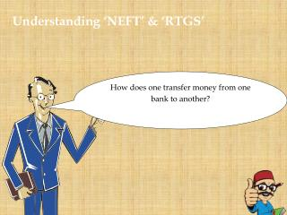 Understanding �NEFT� & �RTGS�