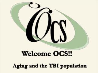 Welcome OCS!!