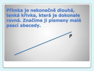 Přímky, které mají právě jeden společný bod, se nazývají  různoběžky . Zapisujeme:  p      r