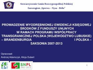 Opracował: Andrzej Adamczyk, Alicja Dubert