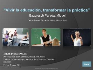Bazdresch Parada, Miguel Textos Educar, Educación Jalisco, México, 2000.