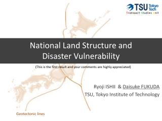 National Land Structure and  Disaster Vulnerability