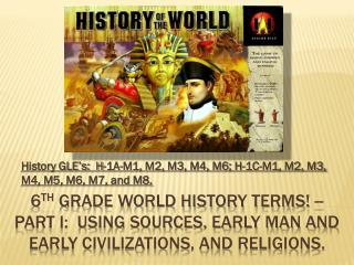 History GLE's:  H-1A-M1, M2, M3, M4, M6; H-1C-M1, M2, M3, M4, M5, M6, M7, and M8.
