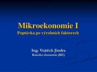 Mikroekonomie I  Poptávka po výrobních faktorech