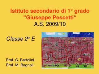 """Istituto secondario di 1° grado  """"Giuseppe Pescetti"""" A.S. 2009/10"""