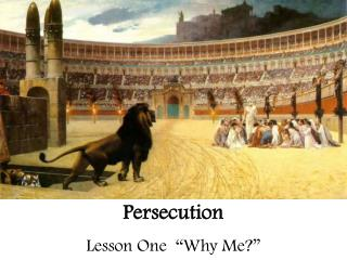 "Persecution Lesson One  ""Why Me?"""