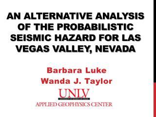 An alternative analysis of the probabilistic seismic hazard for Las Vegas Valley,  Nevada